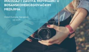 """NAJAVA: Konferencija """"Položaj i zaštita novinarki u bosanskohercegovačkim medijma"""""""